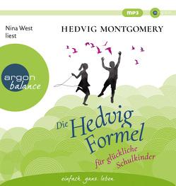 Die Hedvig-Formel für glückliche Schulkinder von Hoyer,  Nina, Montgomery,  Hedvig, West,  Nina
