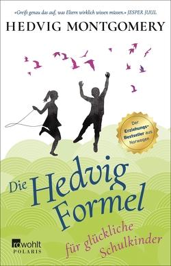 Die Hedvig-Formel für glückliche Schulkinder von Montgomery,  Hedvig