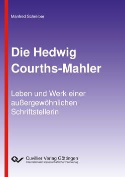Die Hedwig Courths-Mahler von Schreiber,  Manfred