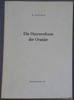 Die Heeresreform der Oranier / Die Heeresreform der Oranier von Hahlweg,  Werner