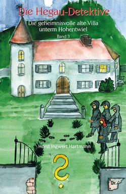 Die Hegau-Detektive Band 3 von Hartmann,  Horst Ingwert