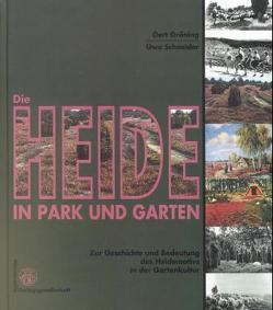 Die Heide in Park und Garten von Gröning,  Gert, Schneider,  Uwe