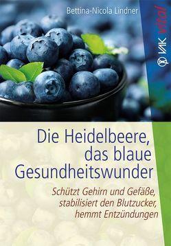 Die Heidelbeere, das blaue Gesundheitswunder von Lindner,  Bettina-Nicola