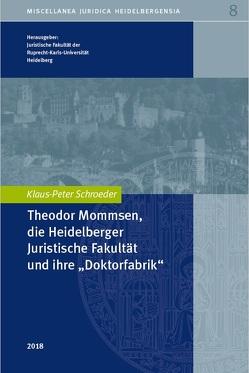 """Die Heidelberger Juristische Fakultät und ihre """"Doktorfabrik"""" von Juristische Fakultät Heidelberg"""