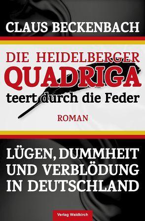 Die Heidelberger Quadriga teert durch die Feder von Beckenbach,  Claus