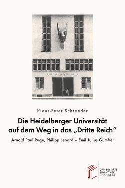 """Die Heidelberger Universität auf dem Weg in das """"Dritte Reich"""" von Schroeder,  Klaus-Peter"""