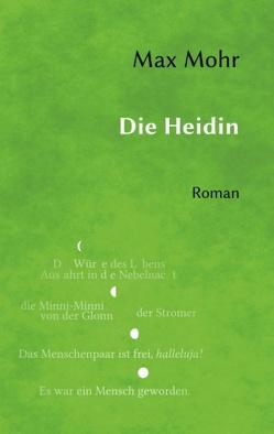Die Heidin von Mohr,  Max, Schimpfle,  Robert