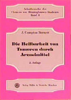 Die Heilbarkeit von Tumoren durch Arzneimittel von Burnett,  J Compton, Risch,  Gerhard