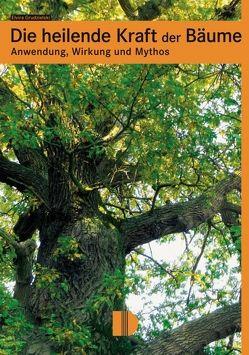 Die heilende Kraft der Bäume von Grudzielski,  Elvira