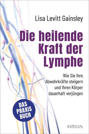 Die heilende Kraft der Lymphe von Levitt Gainsley,  Lisa, Zürn,  Sabine