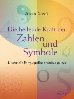 Die heilende Kraft der Zahlen und Symbole von Oswald,  Susanne