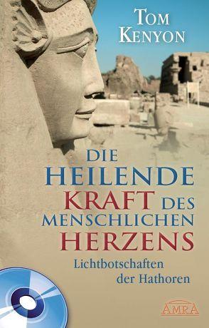 DIE HEILENDE KRAFT DES MENSCHLICHEN HERZENS (mit CD) von Kenyon,  Tom