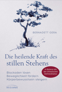 Die heilende Kraft des stillen Stehens von Gera,  Bernadett
