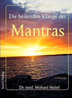Die heilenden Klänge der Mantras von Heitel,  Dr. med. Mohani