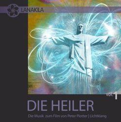 DIE HEILER – Die Musik zum Film – Vol. 1 von Müller,  Wolfgang T., Piotter,  Peter Uwe