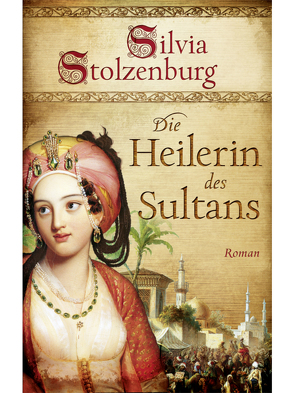 Die Heilerin des Sultans von Stolzenburg,  Silvia