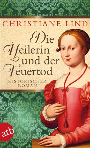 Die Heilerin und der Feuertod von Lind,  Christiane