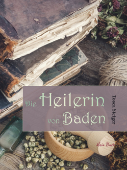 Die Heilerin von Baden von Steiger,  Tosca