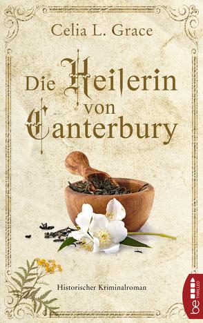 Die Heilerin von Canterbury von Balkenhol,  Marion, Grace,  Celia L.