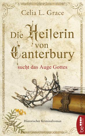 Die Heilerin von Canterbury sucht das Auge Gottes von Balkenhol,  Marion, Grace,  Celia L.