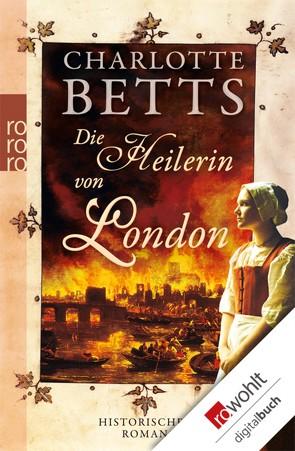 Die Heilerin von London von Betts,  Charlotte, Thiesmeyer,  Ulrike