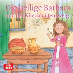 Die heilige Barbara und der Kirschblütenzweig. Mini-Bilderbuch. von Fastenmeier,  Catharina, Häusl-Vad,  Sonja