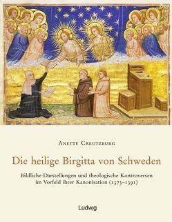 Die heilige Birgitta von Schweden von Creutzburg,  Anette
