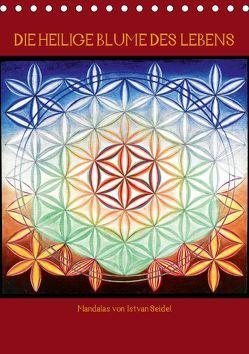 Die heilige Blume des Lebens – Mandalas von Istvan Seidel (Tischkalender 2019 DIN A5 hoch) von Seidel,  István