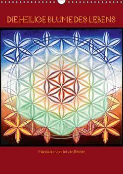 Die heilige Blume des Lebens – Mandalas von Istvan Seidel (Wandkalender 2019 DIN A3 hoch) von Seidel,  István
