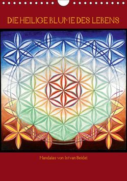 Die heilige Blume des Lebens – Mandalas von Istvan Seidel (Wandkalender 2019 DIN A4 hoch) von Seidel,  István