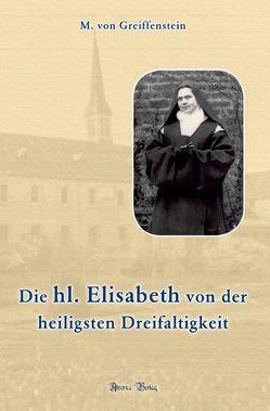 Die heilige Elisabeth von der heiligsten Dreifaltigkeit von von Greiffenstein,  M.