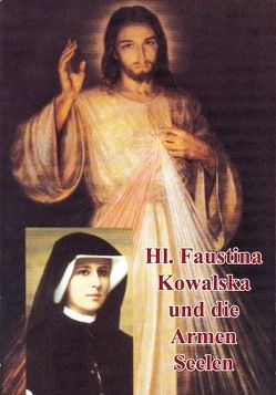 Die heilige Faustina Kowalska und die Armen Seelen von Guillet,  Arnold, Keppler,  Paul W von