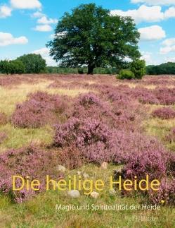 Die heilige Heide von Matzker,  Wolf E.