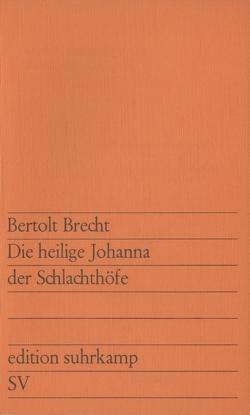 Die heilige Johanna der Schlachthöfe von Brecht,  Bertolt