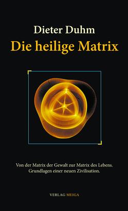 Die heilige Matrix von Duhm,  Dieter