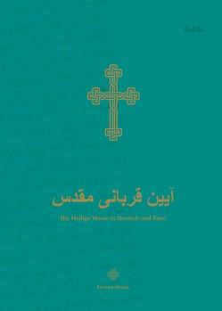 Die Heilige Messe in Deutsch und Farsi von Jalalifar,  Mag. theol. N. Anna Maria