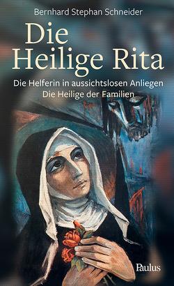 Die heilige Rita von Schneider,  Bernhard Stephan