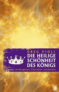 Die heilige Schönheit des Königs von Mayer,  Manfred, Violi,  Greg