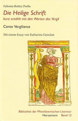 Die Heilige Schrift von Fels,  Wolfgang, Greschat,  Katharina, Proba,  Faltonia Betitia