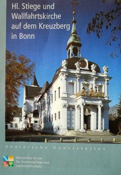 Die Heilige Stiege und Wallfahrtsstätte auf dem Kreuzberg in Bonn von Schulten,  Walter
