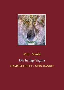 Die heilige Vagina von Strobl,  M.C.