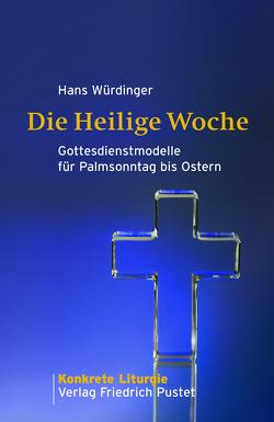 Die Heilige Woche von Würdinger,  Hans
