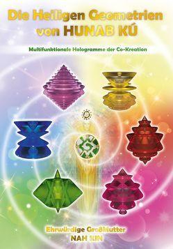 Die Heiligen Geometrien von HUNAB KÚ von Ehrwürdige Großmutter Nah Kin, Nah Kin, Wagner,  Cornelia Johanna