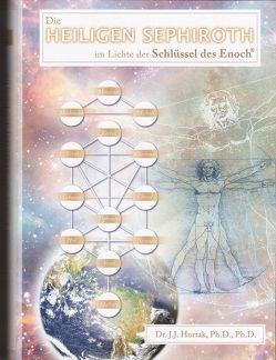 Die Heiligen Sephiroth im Lichte der Schlüssel des Enoch von Granögger,  Ulrike, Hurtak,  James J