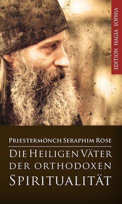 Die heiligen Väter der orthodoxen Spiritualität von Häcki,  Eugen, Rose,  Seraphim