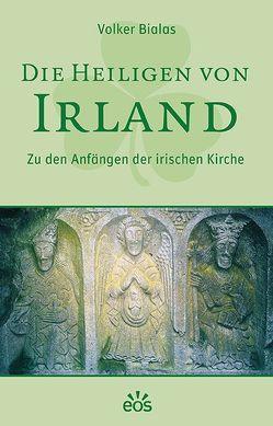 Die Heiligen von Irland von Bialas,  Volker