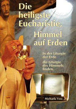 Die heiligste Eucharistie, Himmel auf Erden von Voss,  Michaela