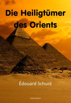 Die Heiligtümer des Orients von Schuré,  Edouard
