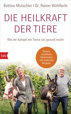 Die Heilkraft der Tiere von Mutschler,  Bettina, Wohlfarth,  Rainer