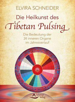 Die Heilkunst des Tibetan Pulsing von Schneider,  Elvira